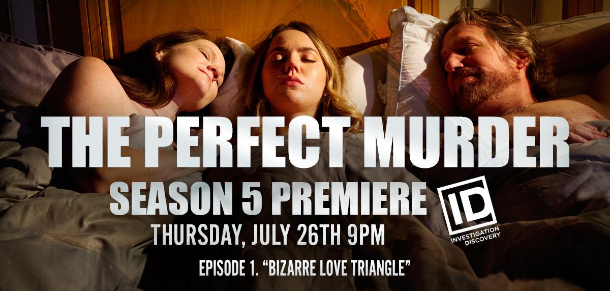"""The Perfect Murder Season 5 Ep. 1 """"Bizarre Love Triangle"""""""