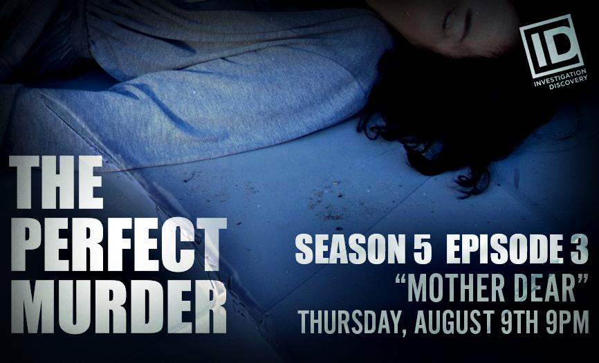 "The Perfect Murder Season 5 Ep. 3 ""Mother Dear"""