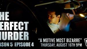 "The Perfect Murder Season 4 – ""Garden of Evil""   Kaufman Films"