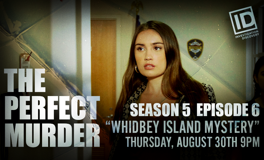 """The Perfect Murder Season 5 Ep. 6 """"Whidbey Island Mystery"""""""