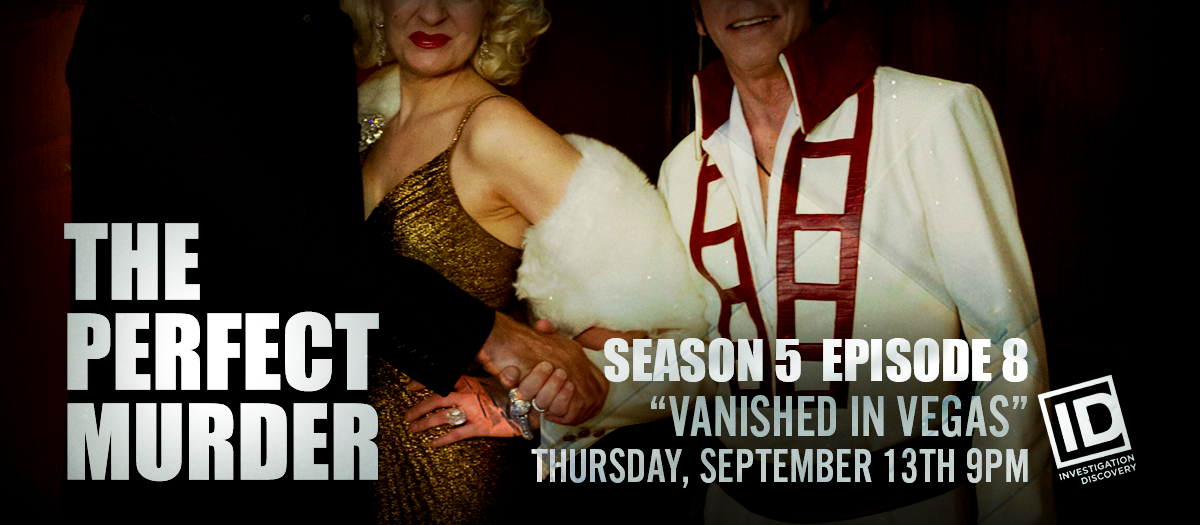 """The Perfect Murder Season 5 Ep. 8 """"Vanished in Vegas"""""""