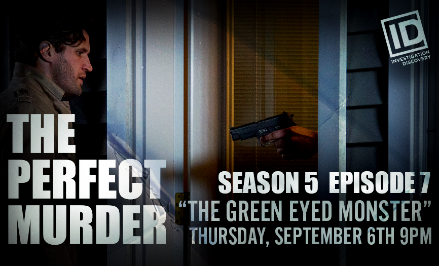 """The Perfect Murder Season 5 Ep. 7 """"The Green Eyed Monster"""""""